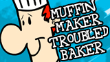 Muffin Maker Trouble Baker